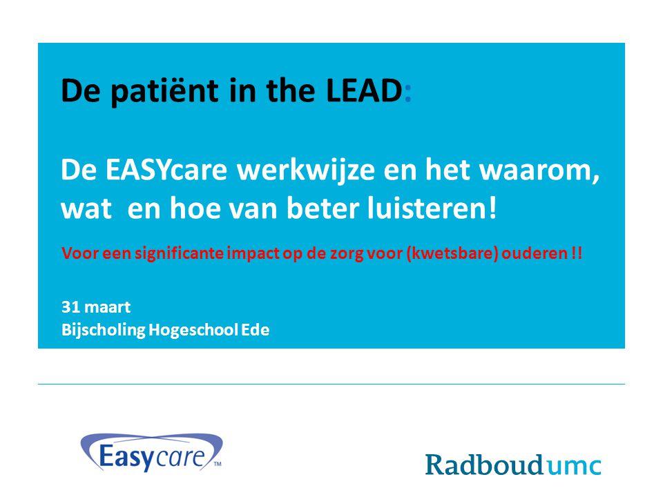 De patiënt in the LEAD: De EASYcare werkwijze en het waarom, wat en hoe van beter luisteren!