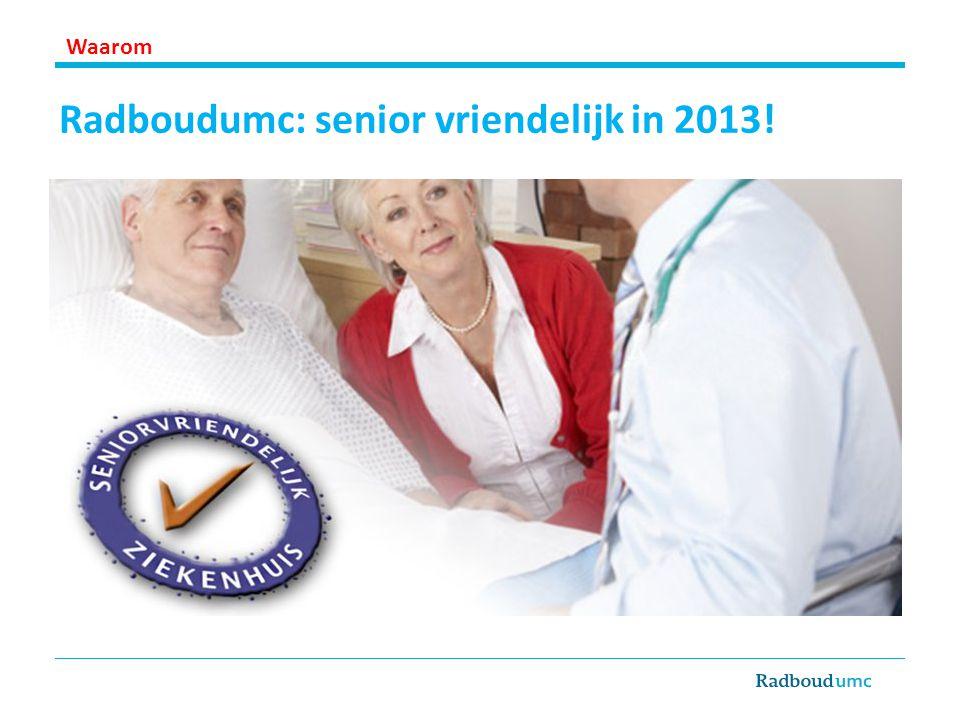 Radboudumc: senior vriendelijk in 2013!