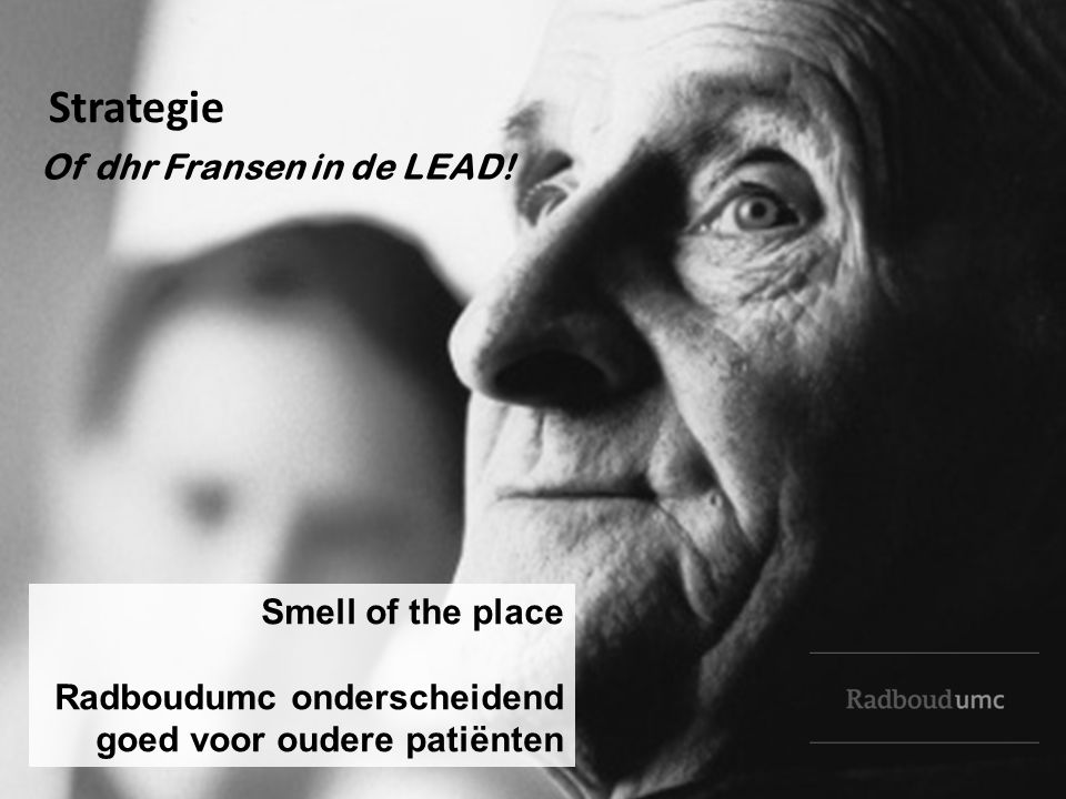 Strategie Of dhr Fransen in de LEAD! Smell of the place
