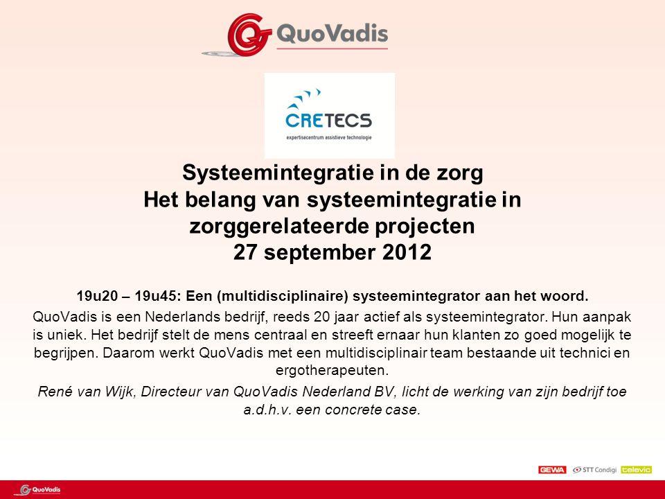 Systeemintegratie in de zorg Het belang van systeemintegratie in zorggerelateerde projecten 27 september 2012