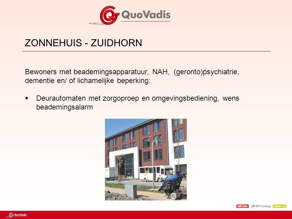 ZONNEHUIS - ZUIDHORN Bewoners met beademingsapparatuur, NAH, (geronto)psychiatrie, dementie en/ of lichamelijke beperking: