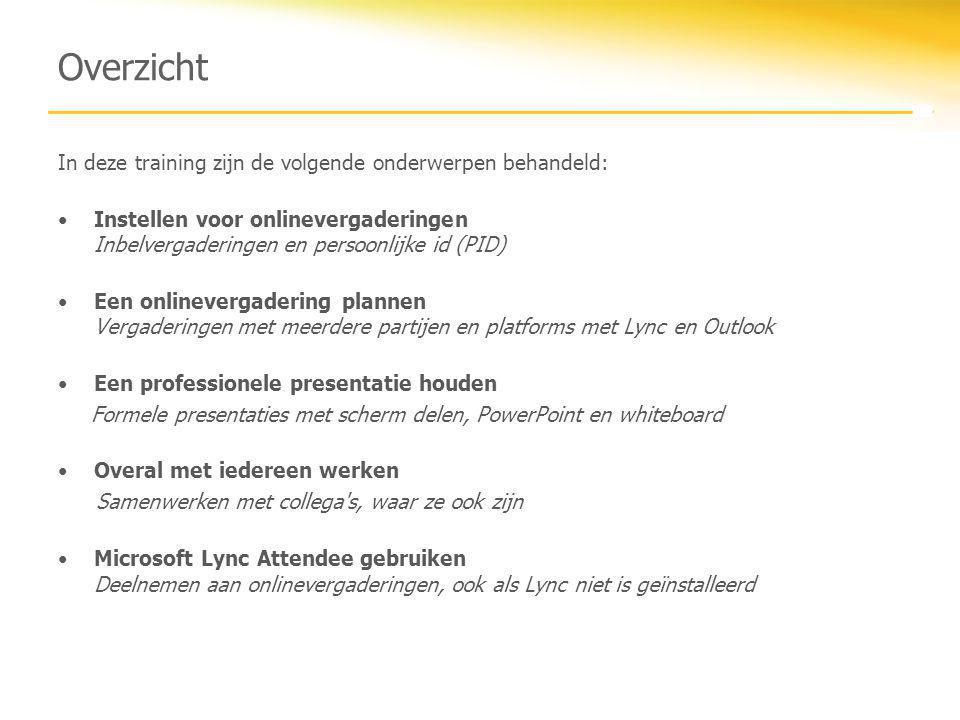 Overzicht In deze training zijn de volgende onderwerpen behandeld: