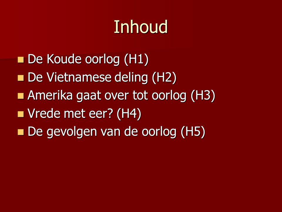Inhoud De Koude oorlog (H1) De Vietnamese deling (H2)