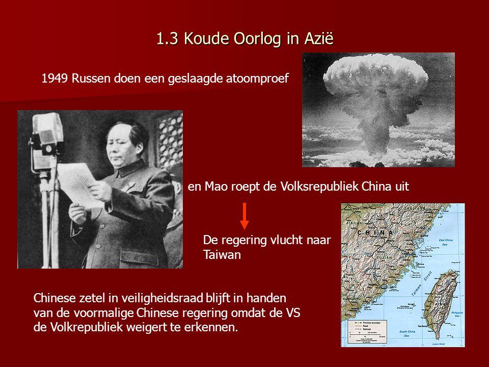 1.3 Koude Oorlog in Azië 1949 Russen doen een geslaagde atoomproef