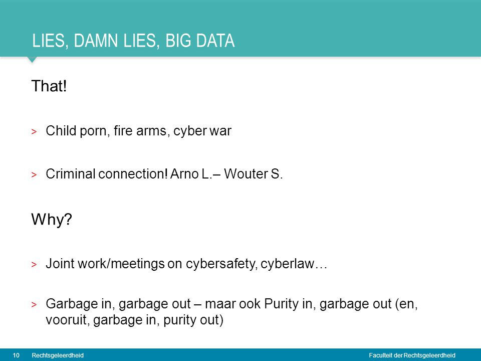 Lies, damn lies, Big data That! Why Child porn, fire arms, cyber war