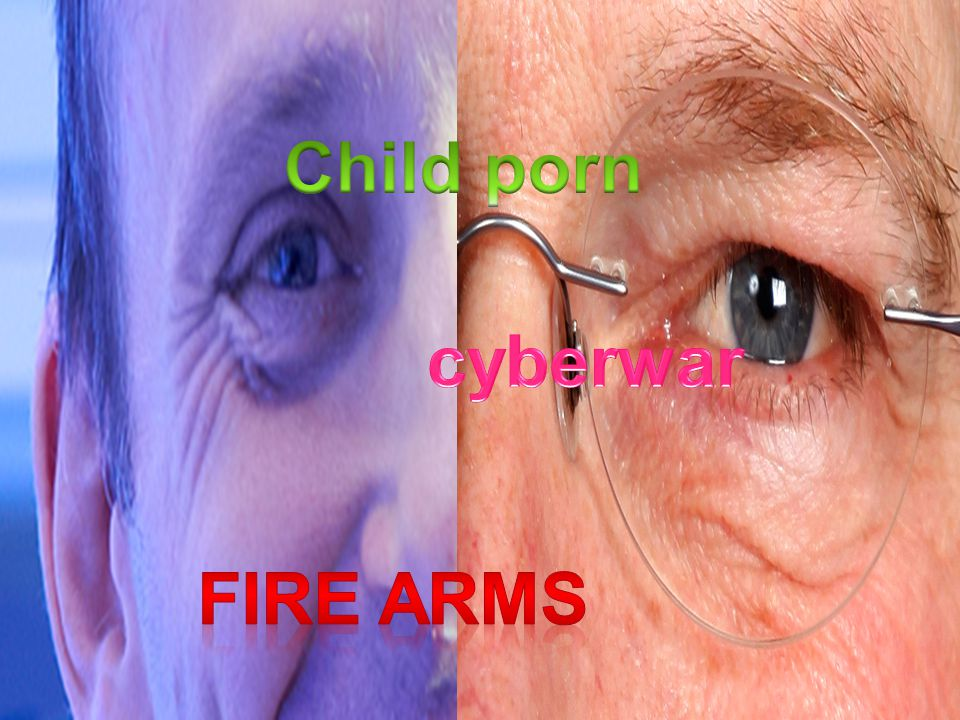 Child porn cyberwar Fire Arms Fire Arms