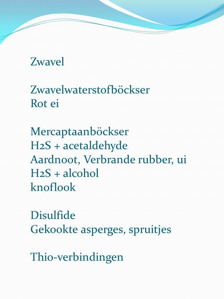 Zwavel Zwavelwaterstofböckser. Rot ei. Mercaptaanböckser. H2S + acetaldehyde. Aardnoot, Verbrande rubber, ui.