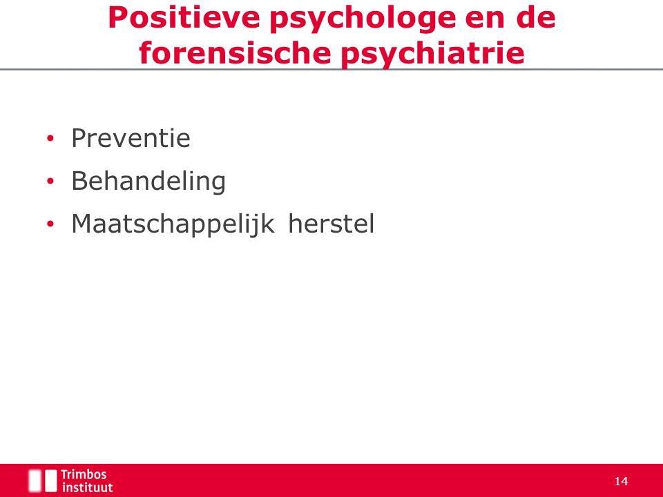 Positieve psychologe en de forensische psychiatrie