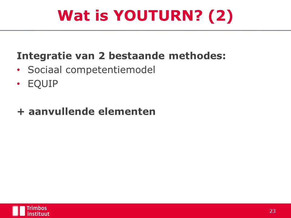 Wat is YOUTURN (2) Integratie van 2 bestaande methodes: