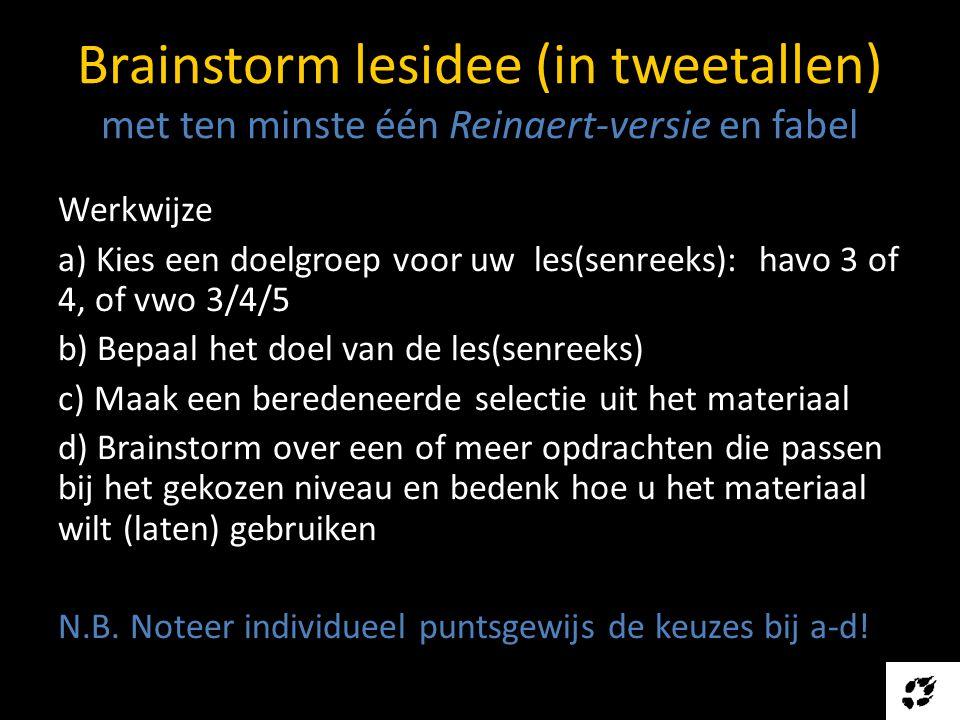 Brainstorm lesidee (in tweetallen) met ten minste één Reinaert-versie en fabel