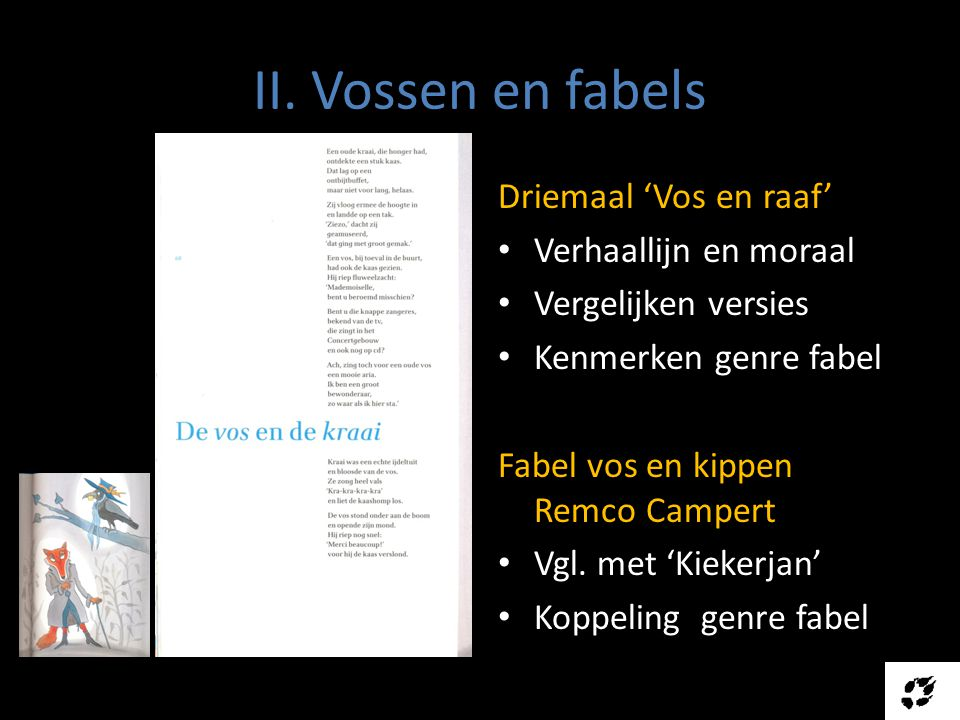 II. Vossen en fabels Driemaal 'Vos en raaf' Verhaallijn en moraal