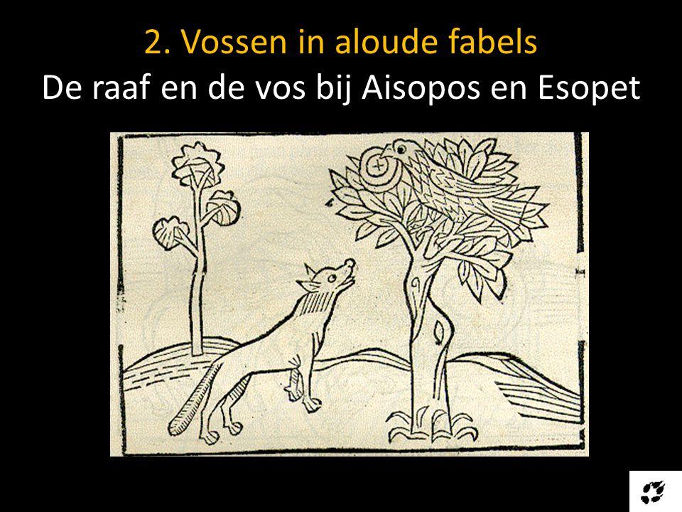 2. Vossen in aloude fabels De raaf en de vos bij Aisopos en Esopet