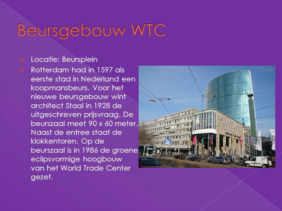 Beursgebouw WTC Locatie: Beursplein