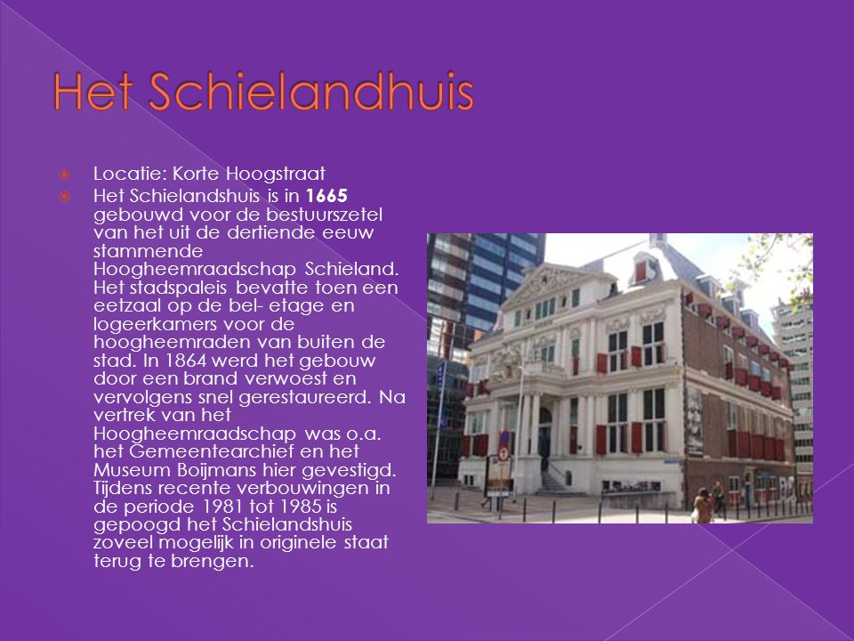 Het Schielandhuis Locatie: Korte Hoogstraat