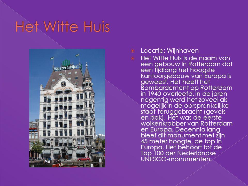 Het Witte Huis Locatie: Wijnhaven