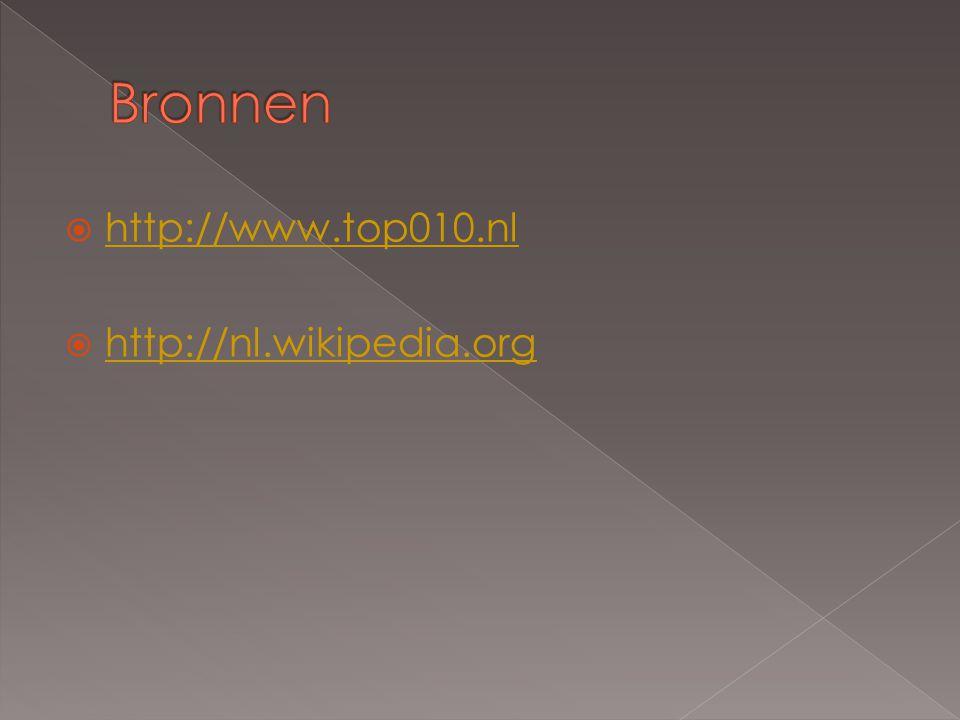 Bronnen http://www.top010.nl http://nl.wikipedia.org