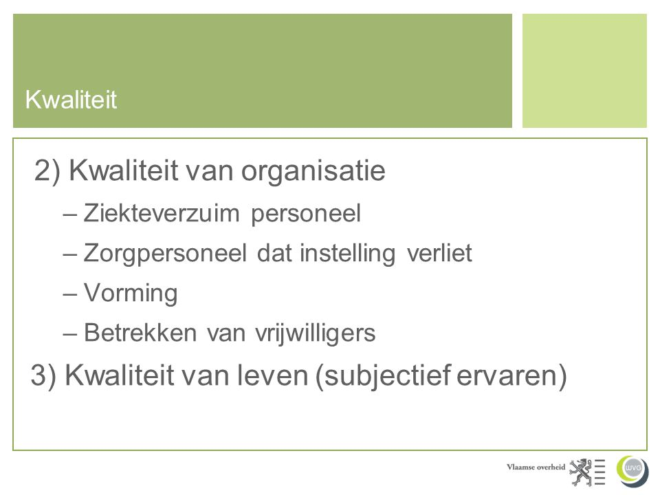 2) Kwaliteit van organisatie