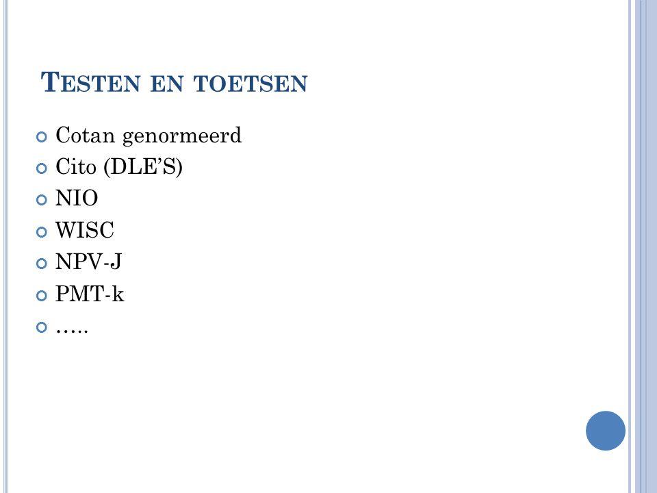 Testen en toetsen Cotan genormeerd Cito (DLE'S) NIO WISC NPV-J PMT-k