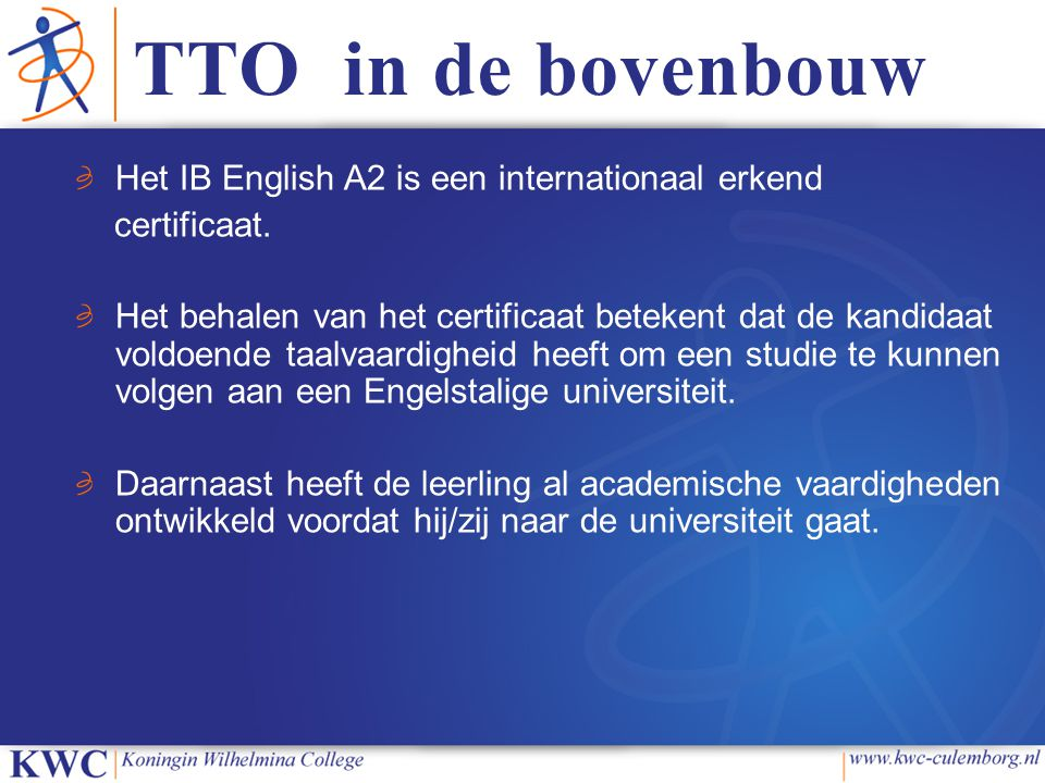 TTO in de bovenbouw Het IB English A2 is een internationaal erkend