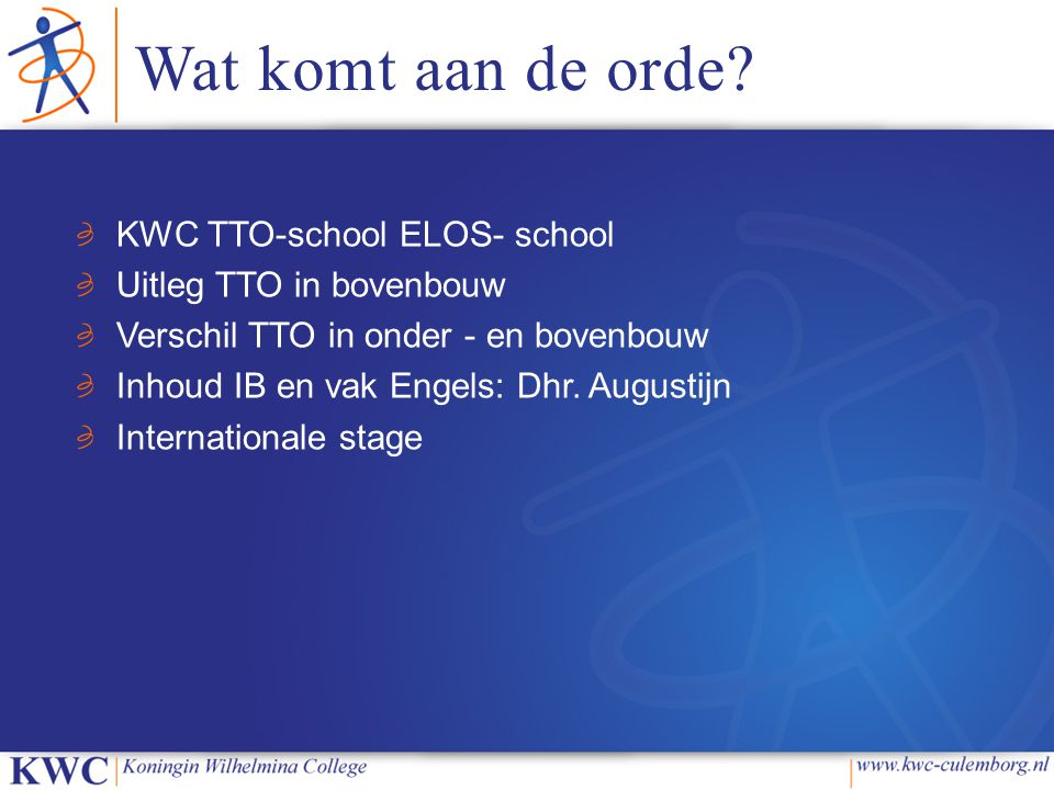 Wat komt aan de orde KWC TTO-school ELOS- school