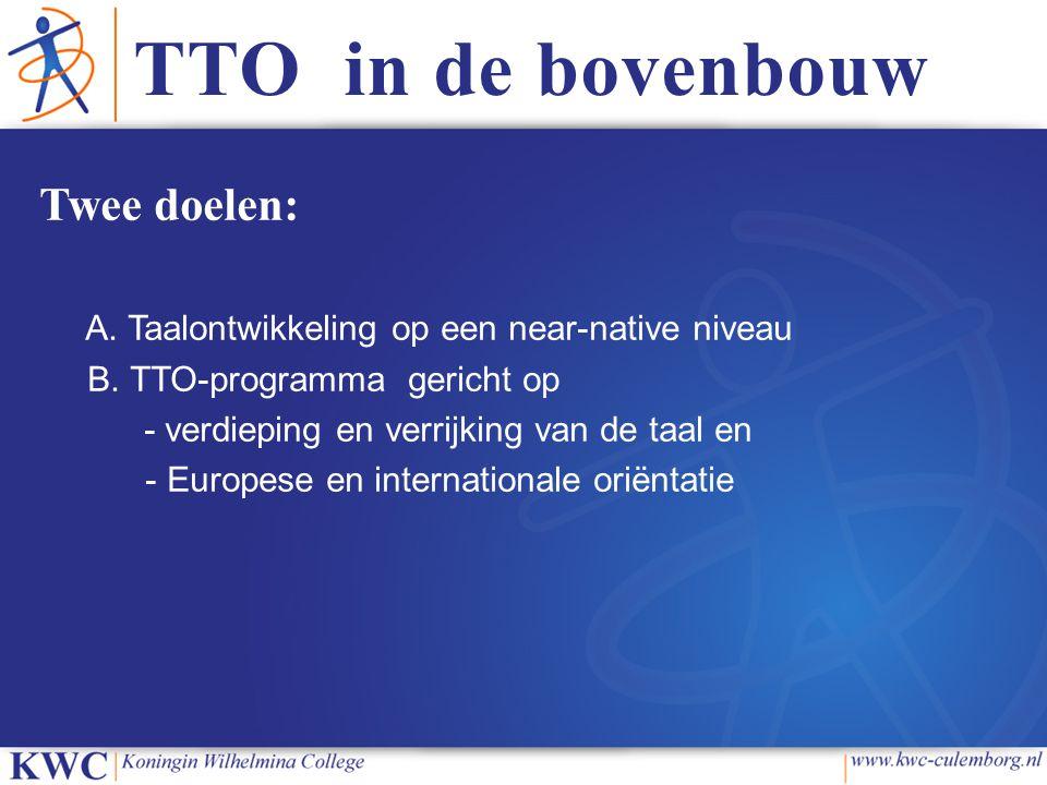 TTO in de bovenbouw Twee doelen: