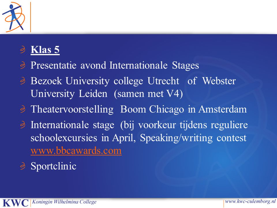 Klas 5 Presentatie avond Internationale Stages. Bezoek University college Utrecht of Webster University Leiden (samen met V4)