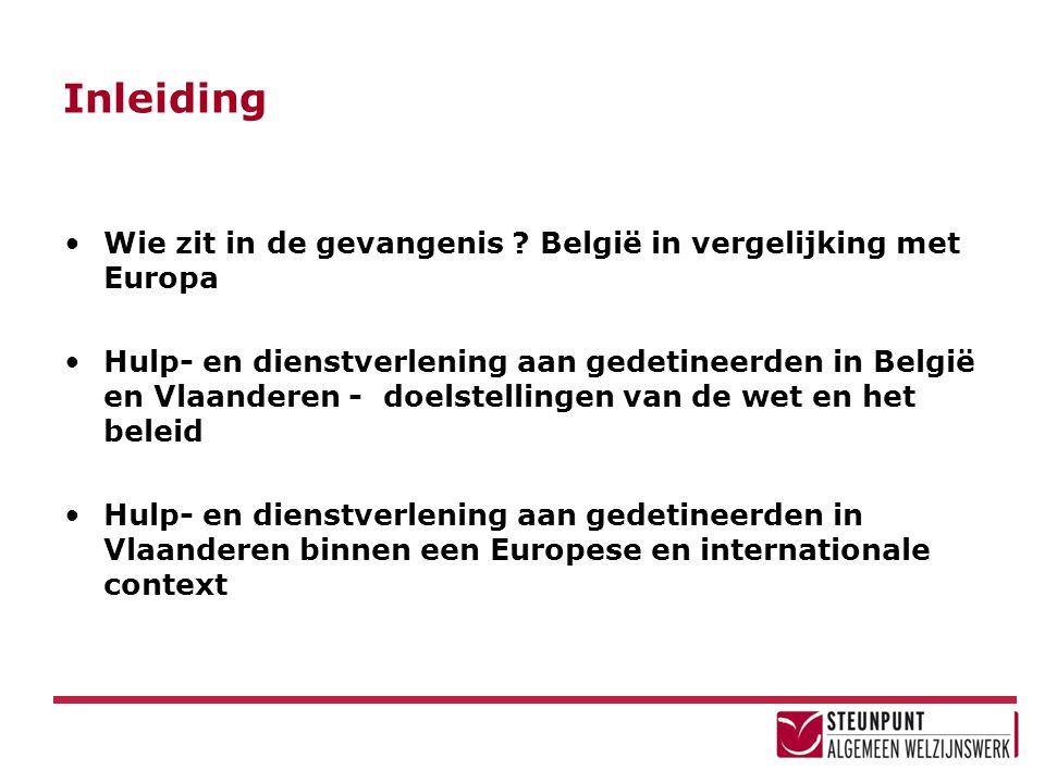 Inleiding Wie zit in de gevangenis België in vergelijking met Europa