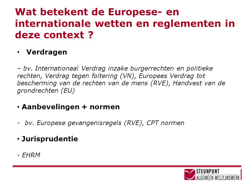 Wat betekent de Europese- en internationale wetten en reglementen in deze context