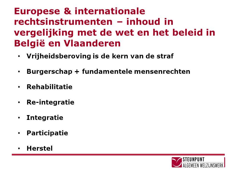 Europese & internationale rechtsinstrumenten – inhoud in vergelijking met de wet en het beleid in België en Vlaanderen