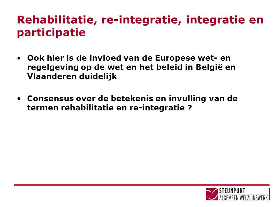 Rehabilitatie, re-integratie, integratie en participatie