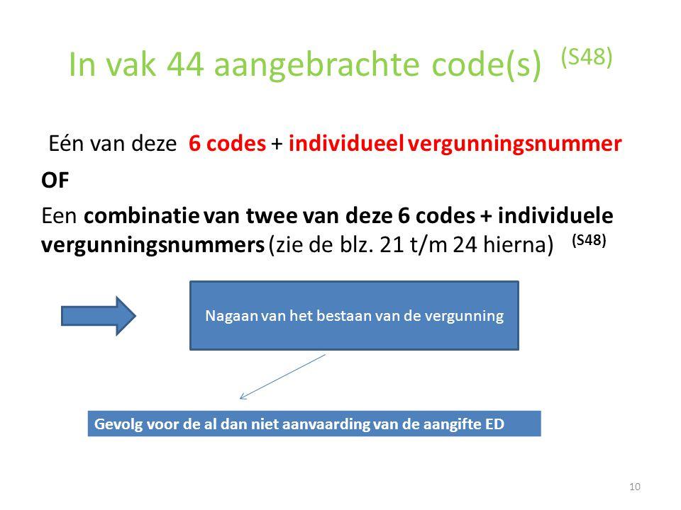 In vak 44 aangebrachte code(s) (S48)