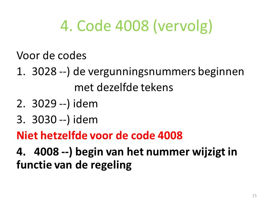 4. Code 4008 (vervolg) Voor de codes