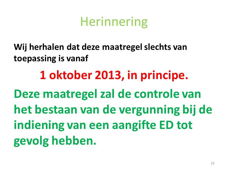 Herinnering 1 oktober 2013, in principe.