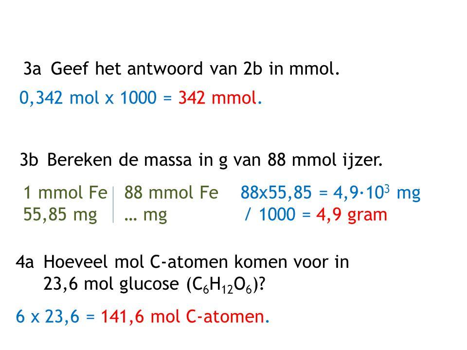 3a Geef het antwoord van 2b in mmol.