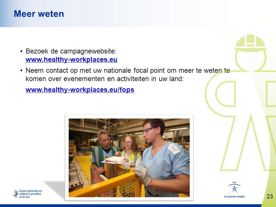Meer weten Bezoek de campagnewebsite: www.healthy-workplaces.eu