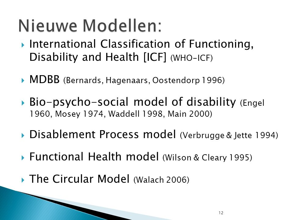 Nieuwe Modellen: International Classification of Functioning, Disability and Health [ICF] (WHO-ICF)