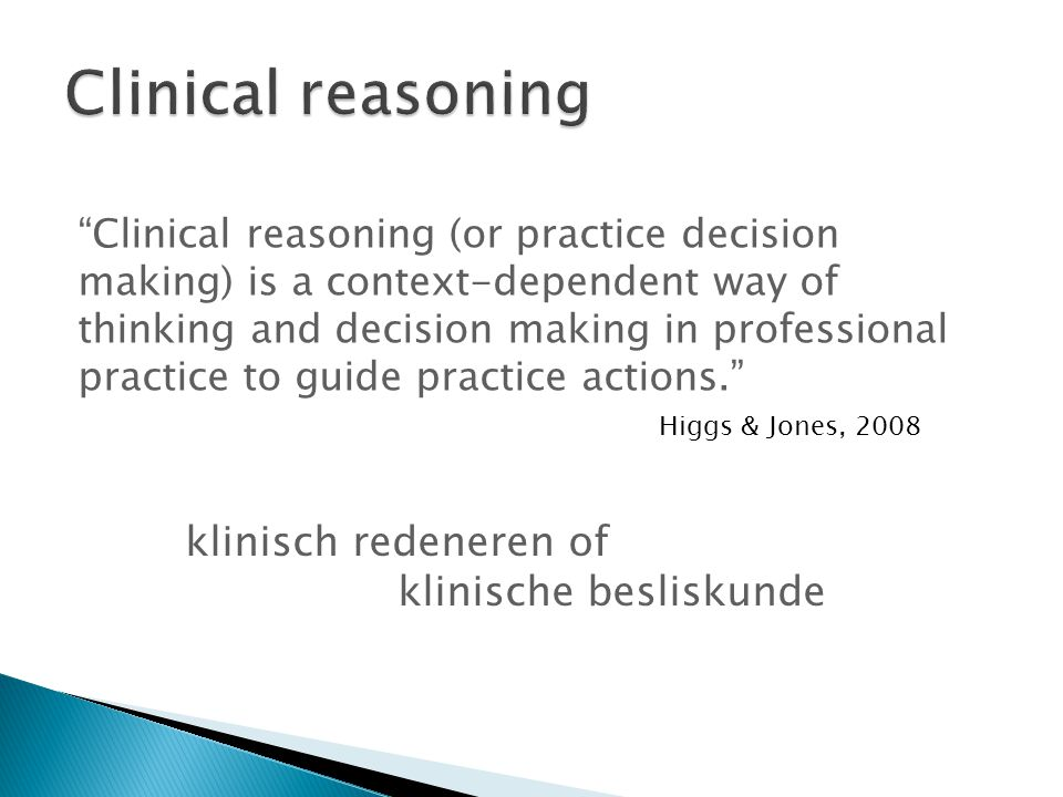 Clinical reasoning klinisch redeneren of klinische besliskunde