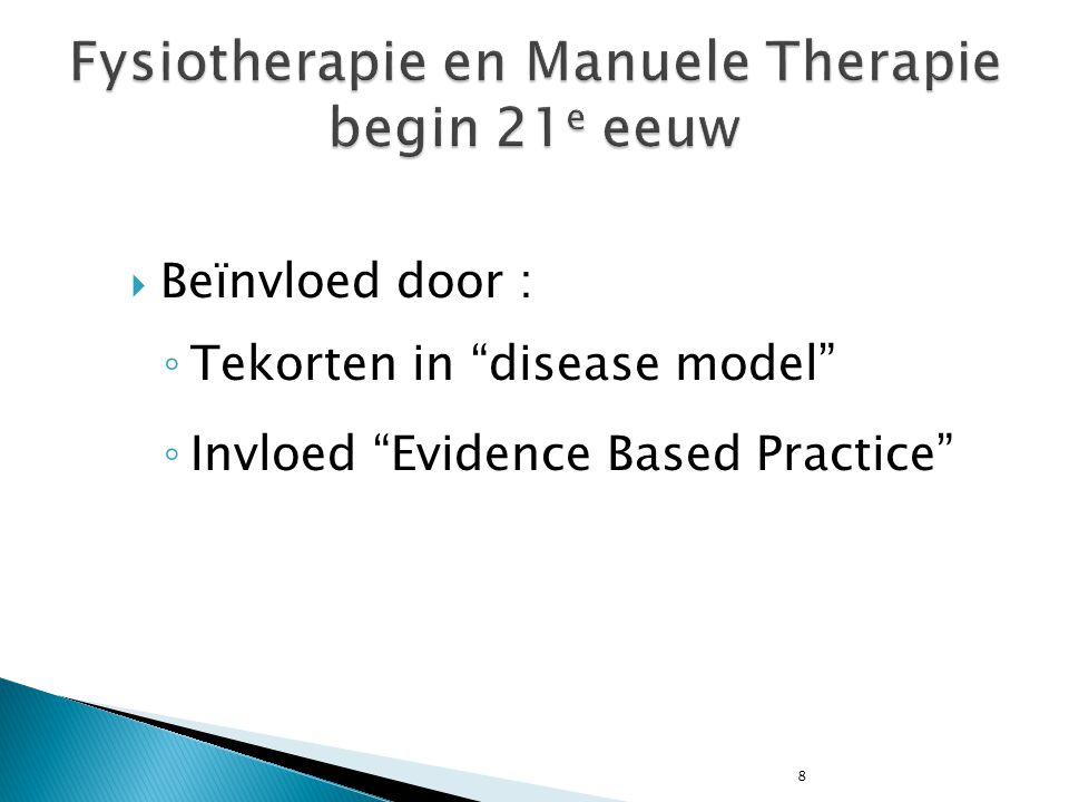 Fysiotherapie en Manuele Therapie begin 21e eeuw
