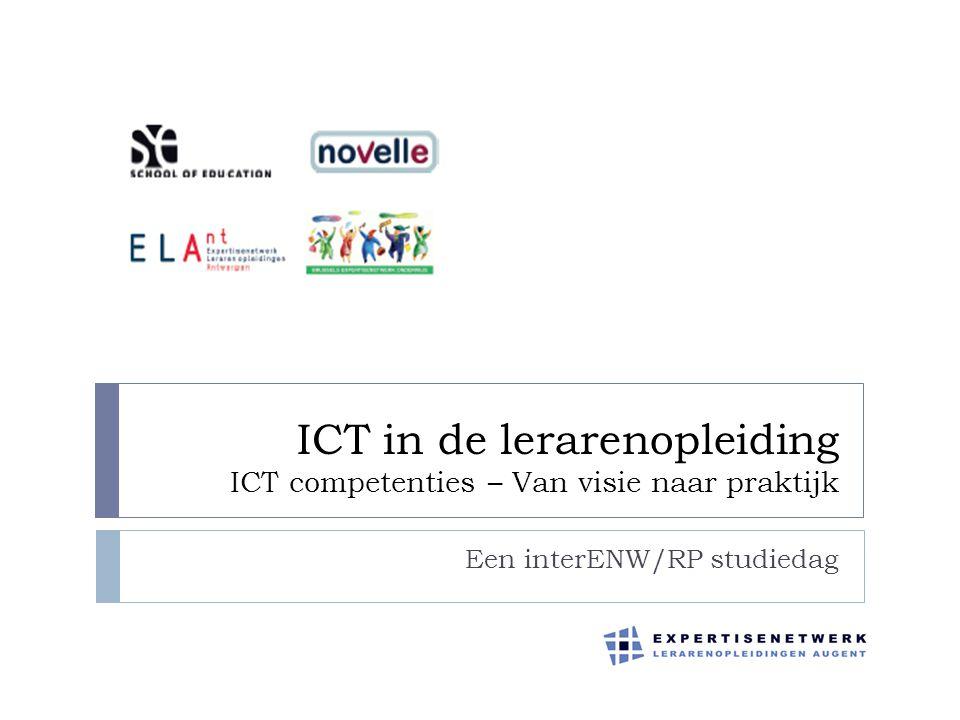 ICT in de lerarenopleiding ICT competenties – Van visie naar praktijk