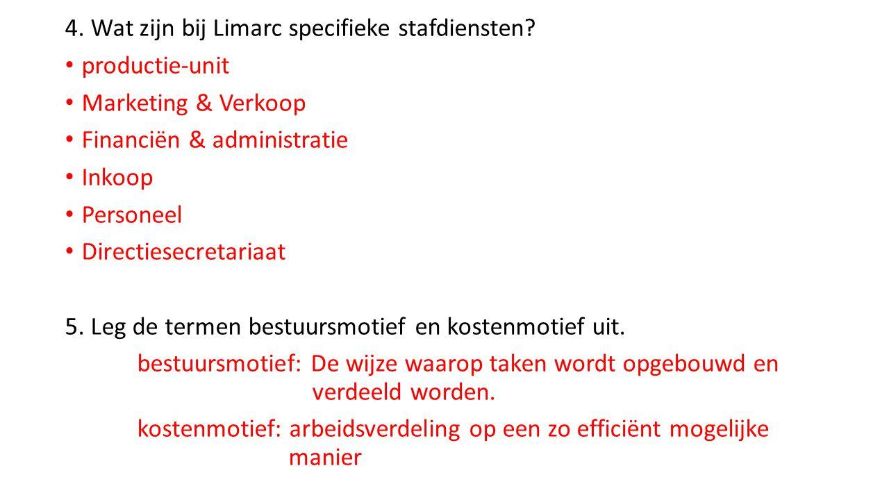 4. Wat zijn bij Limarc specifieke stafdiensten