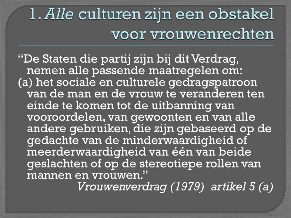 1. Alle culturen zijn een obstakel voor vrouwenrechten
