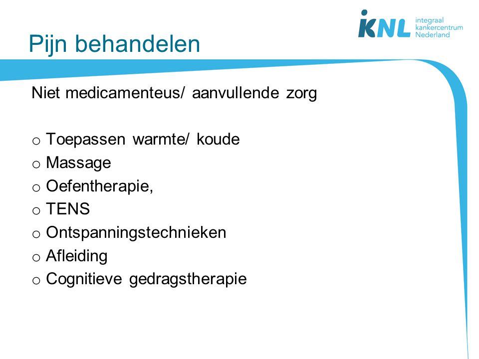 Pijn behandelen Niet medicamenteus/ aanvullende zorg