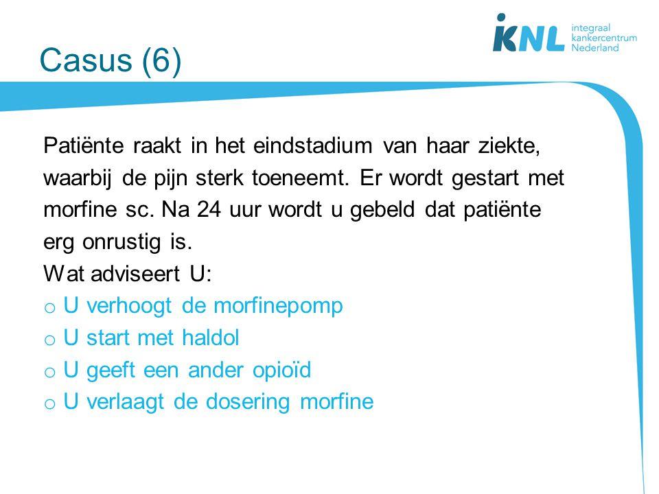 Casus (6) Patiënte raakt in het eindstadium van haar ziekte,