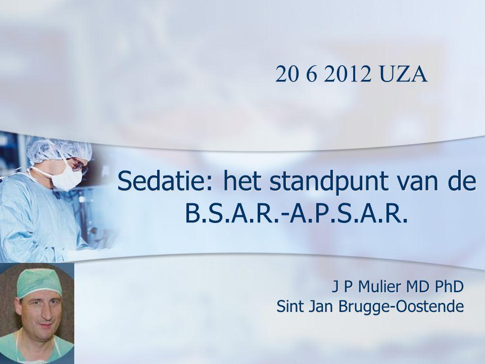 Sedatie: het standpunt van de B.S.A.R.-A.P.S.A.R.