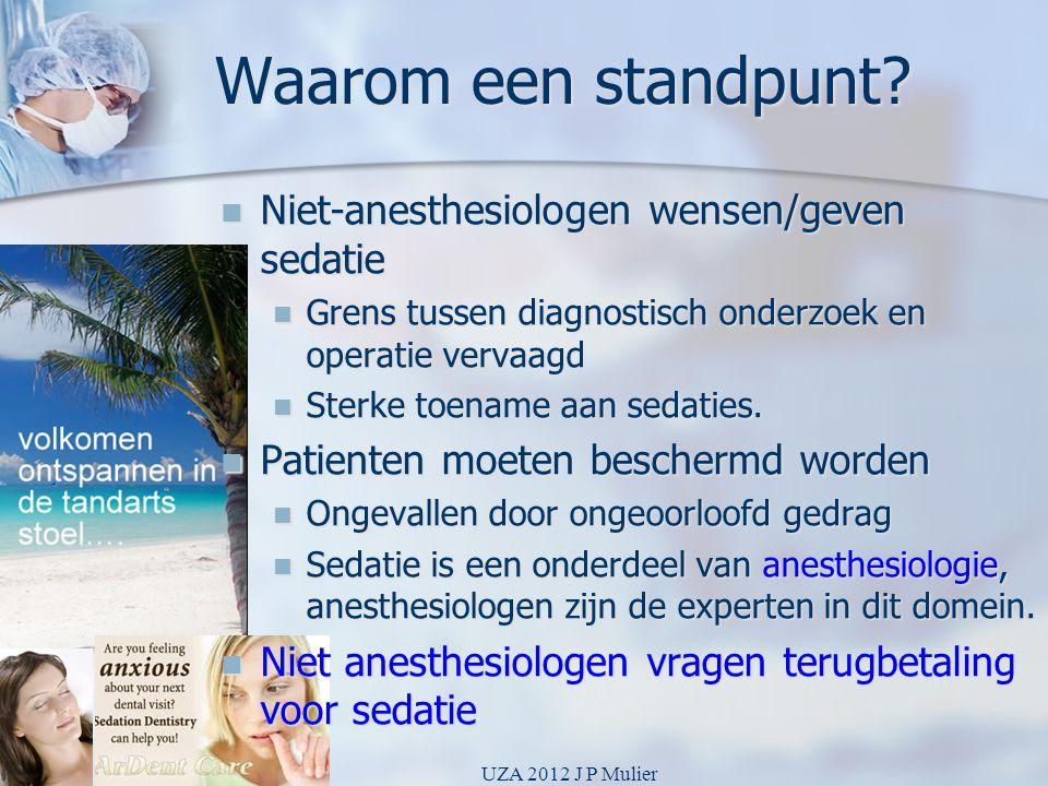 Waarom een standpunt Niet-anesthesiologen wensen/geven sedatie