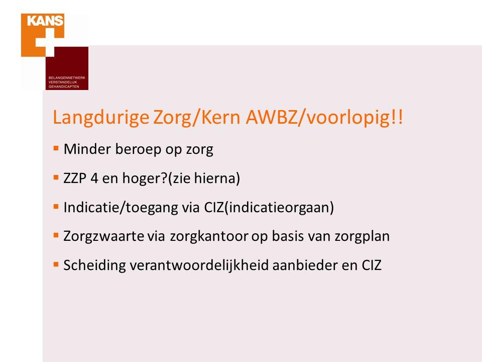 Langdurige Zorg/Kern AWBZ/voorlopig!!