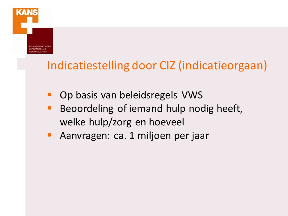 Indicatiestelling door CIZ (indicatieorgaan)