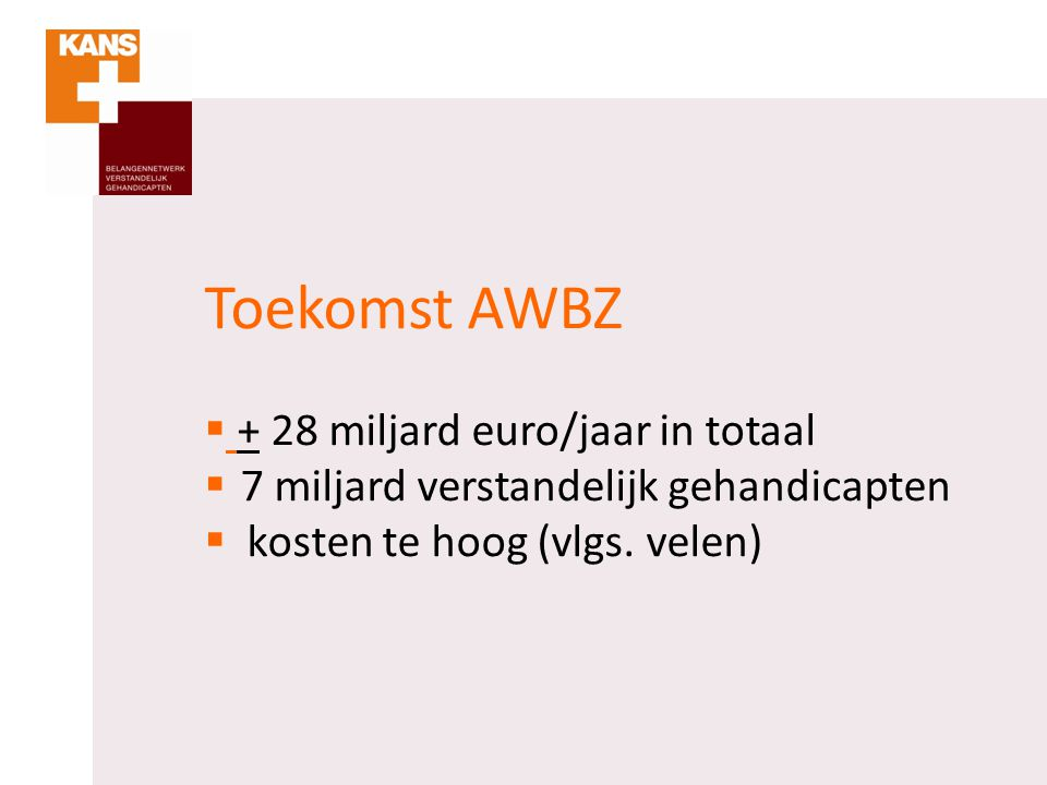 Toekomst AWBZ + 28 miljard euro/jaar in totaal