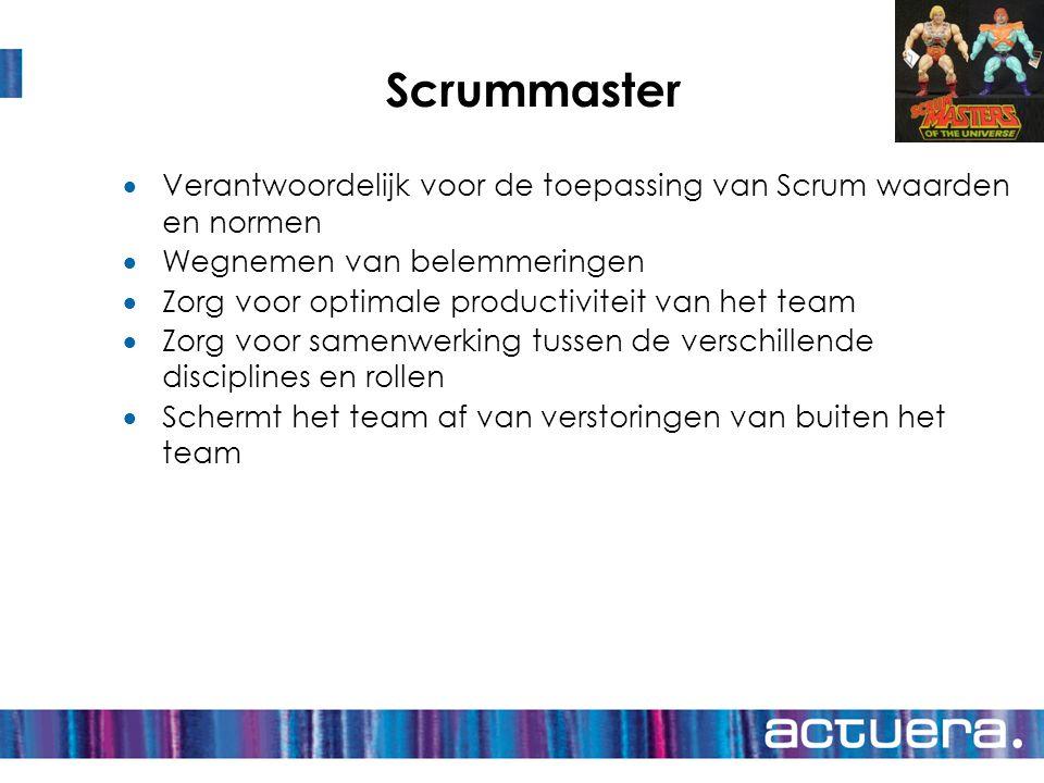 Scrummaster Verantwoordelijk voor de toepassing van Scrum waarden en normen. Wegnemen van belemmeringen.