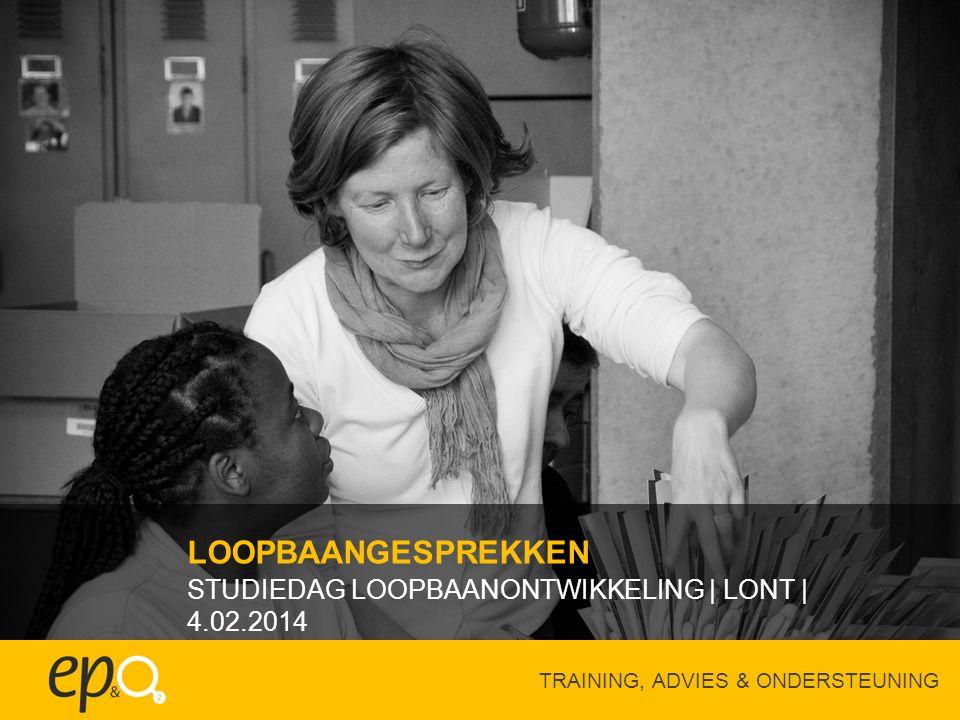 LOOPBAANGESPREKKEN STUDIEDAG LOOPBAANONTWIKKELING | LONT | 4.02.2014